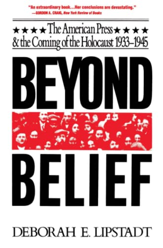 9780029191613: Beyond Belief: The American Press And The Coming Of The Holocaust, 1933- 1945