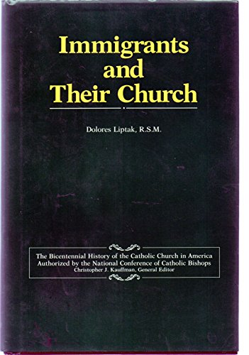 Immigrants and Their Church (Bicentennial History of: Liptak, Dolores