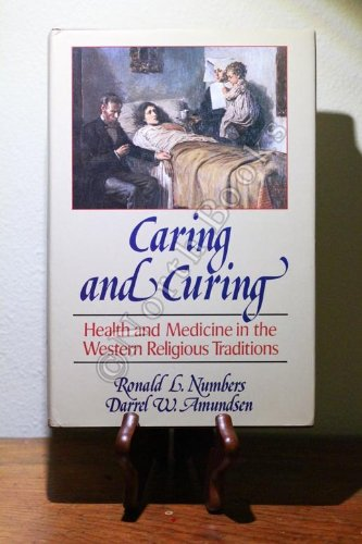 9780029192702: Caring and Curing: Health and Medicine in the Western Religious Traditions