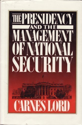 9780029193419: The Presidency and the Management of National Security