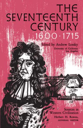 9780029194003: The Seventeenth Century 1600-1715 (Sources in Western Civilization) (Sources in Western Civilization S.)