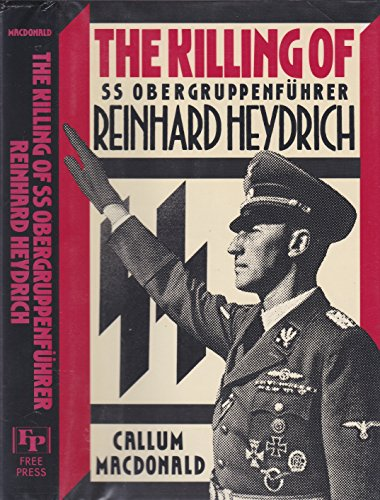 9780029195611: The Killing of SS Obergruppenf Uhrer Reinhard Heydrich
