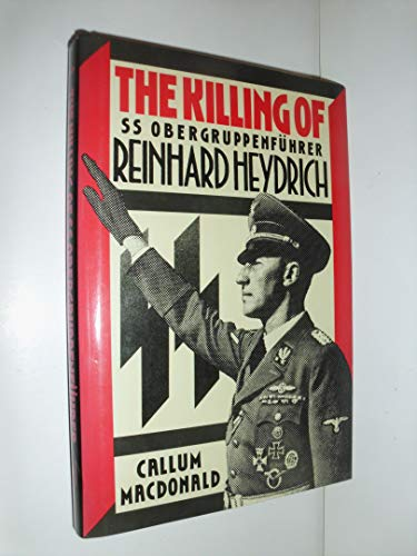 9780029195611: The Killing of SS Obergruppenfuhrer Reinhard Heydrich