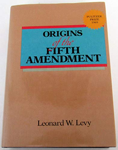 9780029195703: Origins of the Fifth Amendment: The Right Against Self-Incrimination