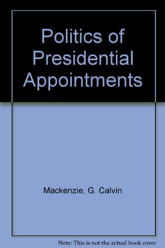 9780029196700: The Politics of Presidential Appointments