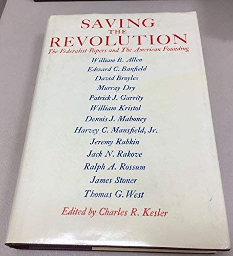 9780029197301: Saving the Revolution: The Federalist Papers and the American Founding