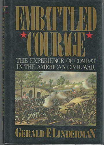 9780029197608: Embattled Courage, The Experience of Combat in the American Civil War