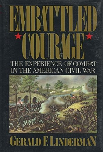 9780029197608: Embattled Courage: The Experience of Combat in the American Civil War