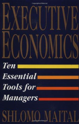 9780029197851: Executive Economics: Ten Essential Tools for Managers