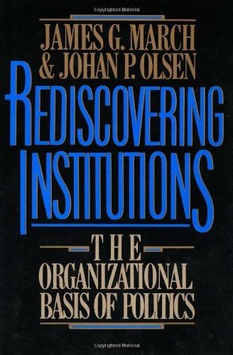 9780029201152: Rediscovering Institutions: The Organizational Basis of Politics