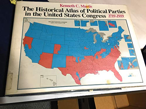 9780029201701: The Historical Atlas of Political Parties in the United States Congress, 1789-1989