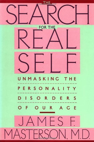 9780029202913: Search for the Real Self: Unmasking the Personality Disorders of Our Age