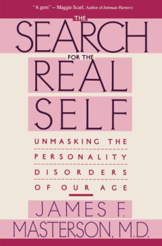9780029202920: Search For The Real Self : Unmasking The Personality Disorders Of Our Age