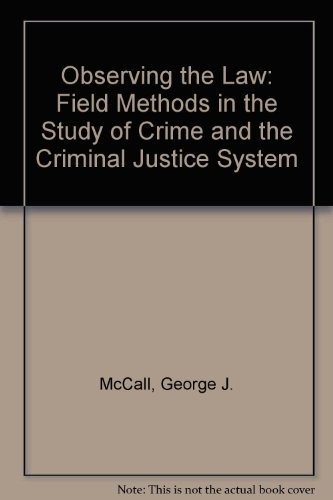 9780029204009: Observing the Law: Field Methods in the Study of Crime and the Criminal Justice System