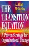 9780029204856: The Transition Equation: A Proven Strategy for Organizational Change