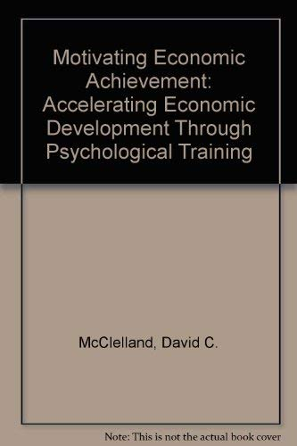 9780029204900: Motivating Economic Achievement: Accelerating Economic Development Through Psychological Training