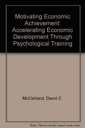 9780029204900: Motivating Economic Achievement: Accelerating Economic Development Through Psychological Training
