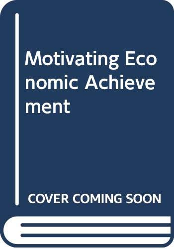 9780029205006: Motivating Economic Achievement : Accelerating economic development through psychological training
