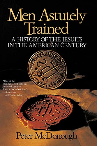 9780029205280: Men Astutely Trained: A History of the Jesuits in the American Century