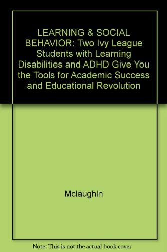 9780029205709: LEARNING & SOCIAL BEHAVIOR: Two Ivy League Students with Learning Disabilities and ADHD Give You the Tools for Academic Success and Educational Revolution