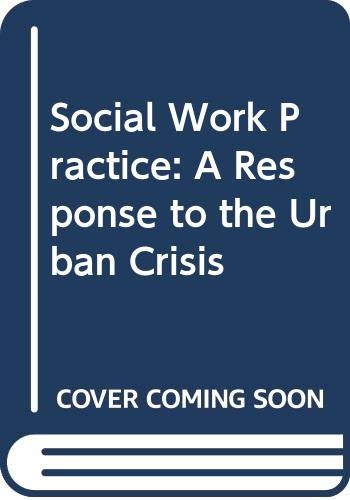9780029211403: Social Work Practice: A Response to the Urban Crisis