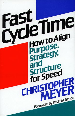 9780029211816: Fast Cycle Time: How to Align Purpose, Strategy, and Structure for Speed