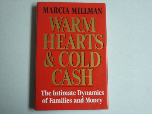 9780029212851: Warm Hearts and Cold Cash: The Intimate Dynamics of Families and Money