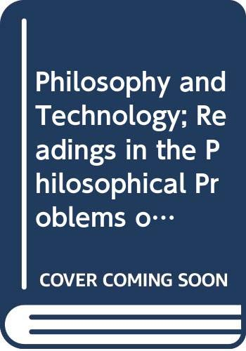 9780029214107: Philosophy and Technology; Readings in the Philosophical Problems of Technology,