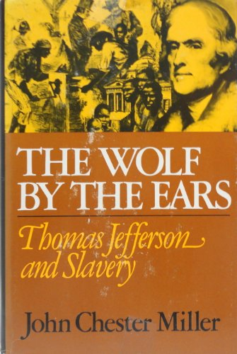 9780029215005: Wolf by the Ears, The: Thomas Jefferson and Slavery