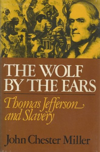 The Wolf by the Ears : Thomas Jefferson and Slavery