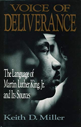 VOICE OF DELIVERANCE: THE LANGUAGE OF MARTIN LUTHER KING, JR. AND ITS SOURCES