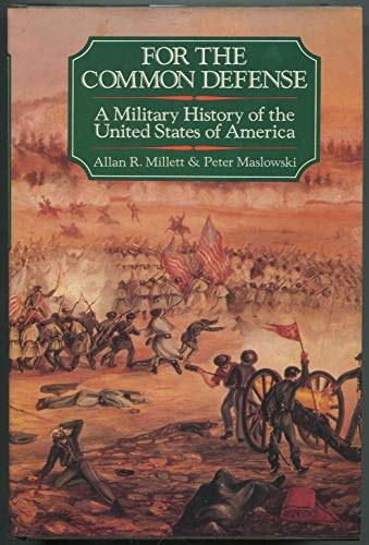 9780029215807: For the Common Defense: A Military History of the United States