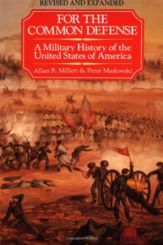 9780029215975: For the Common Defense: A Military History of the United States of America