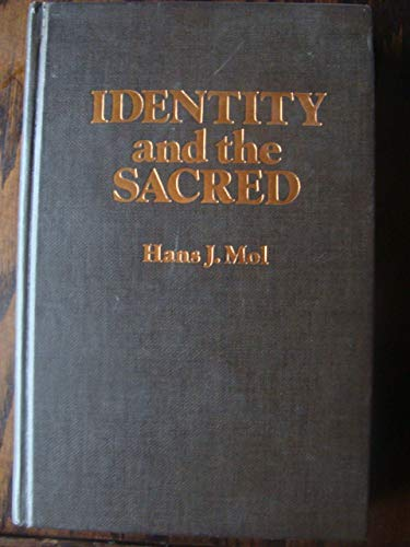 9780029216002: Identity and the Sacred: A Sketch for a New Social-Scientific Theory of Religion