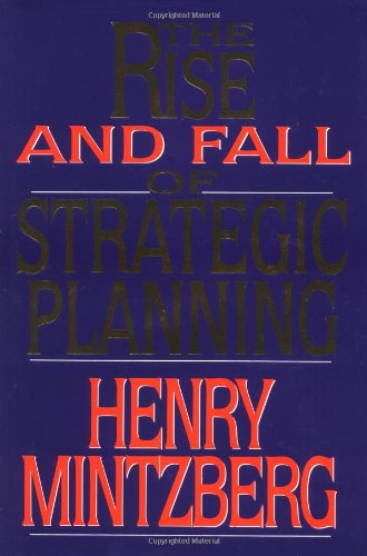 9780029216057: The Rise and Fall of Strategic Planning: Reconceiving Roles for Planning, Plans, Planners