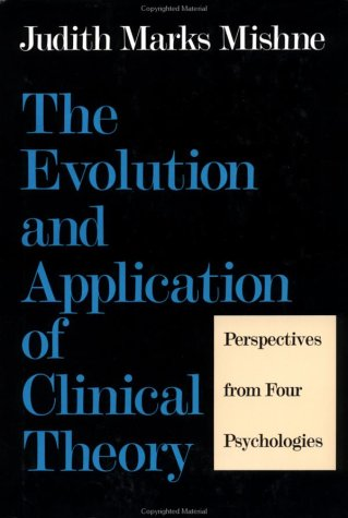 9780029216354: Evolution and Application of Clinical Theory
