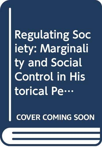 9780029216606: Regulating Society: Marginality and Social Control in Historical Perspectives