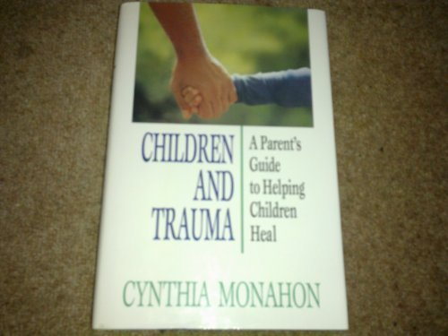 9780029216651: Children and Trauma: A Guide for Parents and Professionals