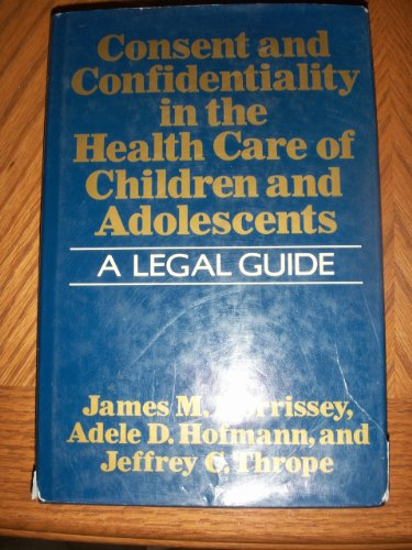 9780029218006: Consent and Confidentiality in the Health Care of Children and Adolescents: A Legal Guide