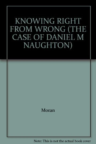 9780029218907: KNOWING RIGHT FROM WRONG (THE CASE OF DANIEL M NAUGHTON)