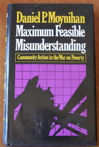 9780029220009: Maximum Feasible Misunderstanding: Community Action in the War on Poverty