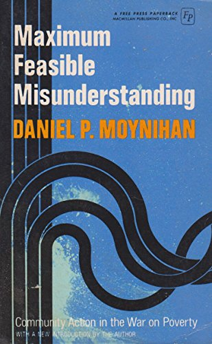 9780029220108: Maximum Feasible Misunderstanding: Community Action in the War on Poverty