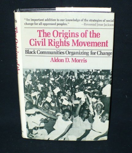 9780029221204: Origins of the Civil Rights Movement: Black Communities Organizing for Change