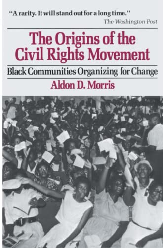 9780029221303: The Origins of the Civil Rights Movement: Black Communities Organizing for Change