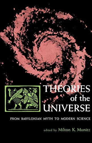Theories of the Universe: From Babylonian Myth to Modern Science (Library of Scientific Thought) - Thorkild Jacobsen; F. M. Cornford; Theodor Gomperz; Plato; Lucretius; Claudius Ptolemy; Giordano Bruno; Nicolaus Copernicus; Galileo Galilei; Milton K. Munitz [Editor]