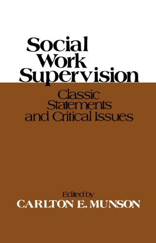 9780029222805: Social Work Supervision: Classic Statements and Critical Issues
