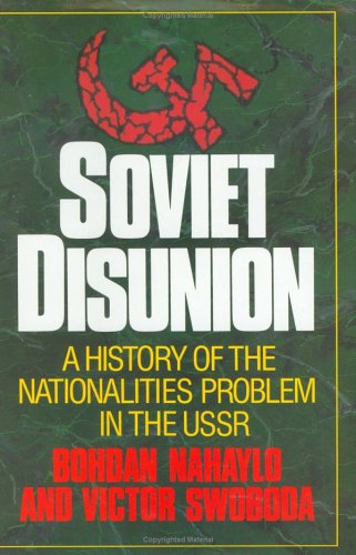 9780029224014: Soviet Disunion: A History of the Nationalities Problem in the USSR