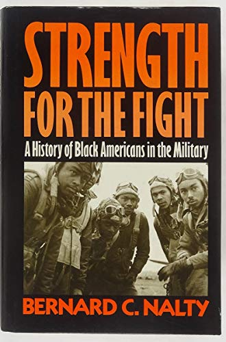 9780029224106: Strength for the Fight: A History of Black Americans in the Military