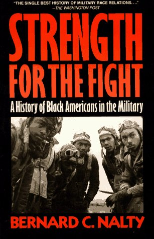 9780029224113: Strength for the Fight: A History of Black Americans in the Military