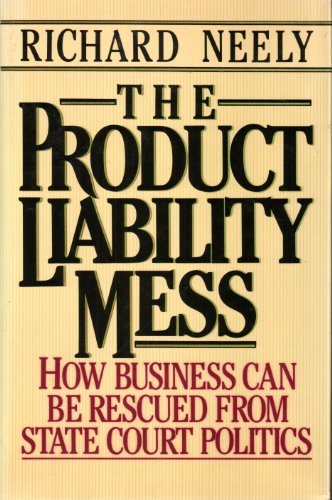 9780029226803: The Product Liability Mess: How Business Can Be Rescued from the Politics of State Courts